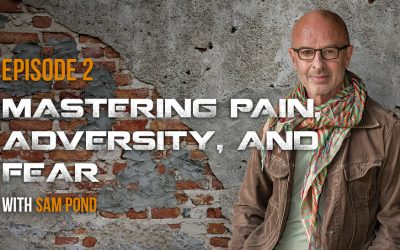 Mastering Pain, Adversity, and Fear